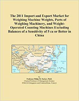The 2011 Import and Export Market for Weighing Machine Weights, Parts of Weighing Machinery, and Weight Operated Counting Machines Excluding Balances  available at Amazon for Rs.15746