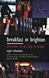 img - for Breakfast in Brighton: Adventures on the Edge of Britain book / textbook / text book