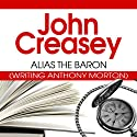 Alias the Baron: The Baron Series, Book 5 (       UNABRIDGED) by John Creasey Narrated by Philip Bird