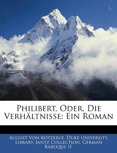 Philibert, oder die Verhältnisse: Ein Roman