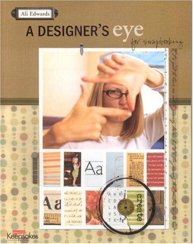 A Designer's Eye for Scrapbooking, Ali Edwards