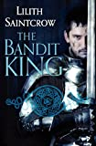 The Bandit King (Romances of Arquitaine) (0316251585) by Saintcrow, Lilith