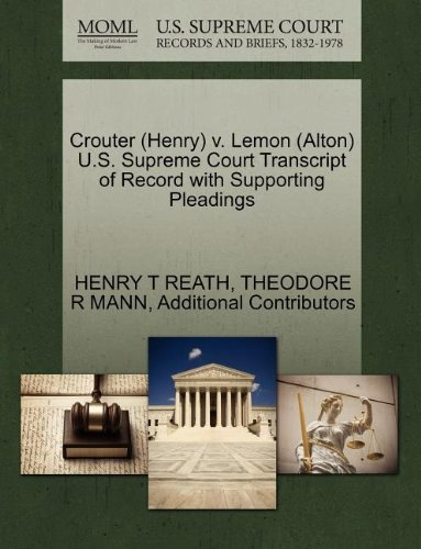 Crouter (Henry) v. Lemon (Alton) U.S. Supreme Court Transcript of Record with Supporting Pleadings