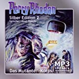 Perry Rhodan Silber Edition (MP3-CDs) 02 - Das Mutanten-Korps