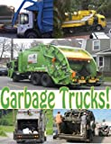 Garbage Trucks: a photo book of big trucks and machines