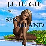 Sex Island | J. L. Hugh