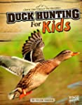Duck Hunting for Kids (Into the Great...