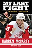 img - for My Last Fight: The True Story of a Hockey Rock Star book / textbook / text book
