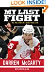 My Last Fight: The True Story of a Ho...