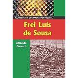 Frei Luís de Sousa (Classicos Da Literatura Portuguesa) (Portuguese Edition)