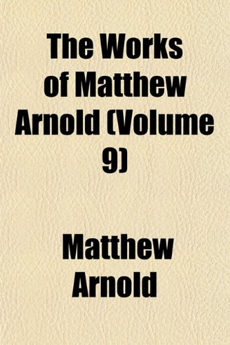 The Works of Matthew Arnold (Volume 9)