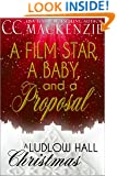 A Film Star, A Baby, And A Proposal: A Ludlow Hall Romance - Christmas (A Ludlow Hall Story Book 6)