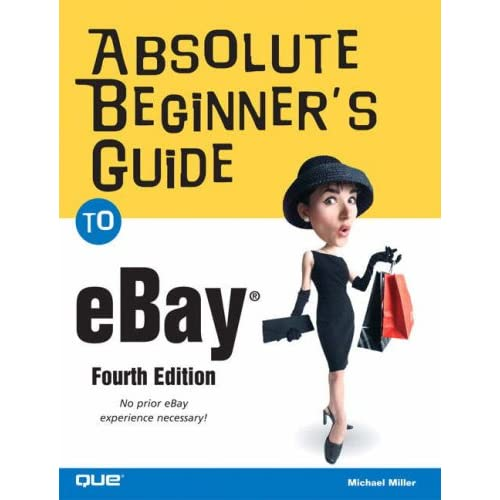Absolute Beginner's Guide to eBay, 4th Ed.