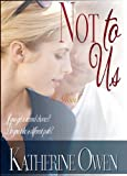 Not To Us: Contemporary Romance Novel