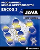 Programming Neural Networks with Encog3 in Java