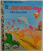 The Road Runner: A Very Scary Lesson by…