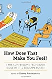 """Sherry Amatenstein, """"How Does That Make You Feel?: True Confessions from Both Sides of the Therapy Couch"""" (Seal Press, 2016)"""