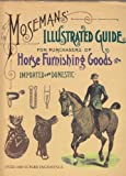 img - for Moseman's Illustrated Guide for Purchasers of Horse Furnishing Goods book / textbook / text book