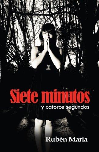 Siete minutos y catorce segundos (Spanish Edition)
