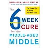 The 6-Week Cure for the Middle-Aged Middle: The Simple Plan to Flatten Your Belly Fast!by Michael R. Eades