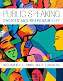Public Speaking: Choice and Responsibility (Explore Our New Communications 1st Editions)