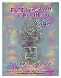 FUNdamentals of Breathing & Yoga Activities & Adventures