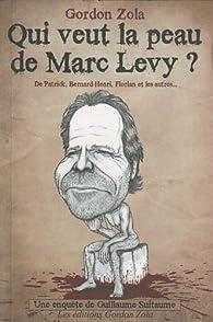 Qui veut la peau de Marc Levy ? par Gordon Zola