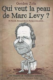 Qui veut la peau de Marc Levy ? par Zola