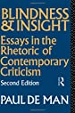 Blindness and Insight: Essays in the Rhetoric of Contemporary Criticism (Theory & History of Literature)