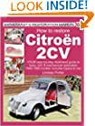 How to Restore Citroen 2CV (Enthusiast's Restoration Manual)