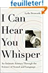I Can Hear You Whisper: An Intimate J...