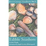 Edible Seashore: River Cottage Handbook No.5by John Wright