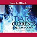 Agent of Hel: Dark Currents (       UNABRIDGED) by Jacqueline Carey Narrated by Johanna Parker