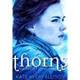Thorns (The Frost Chronicles) ~ Kate Avery Ellison