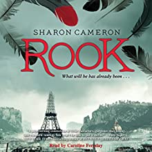 Rook | Livre audio Auteur(s) : Sharon Cameron Narrateur(s) : Caroline Feraday
