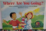 Where Are You Going? Vol. 3570 (Learn to Read Science Series) (1574710168) by Graves, Kimberlee