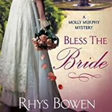Bless the Bride: A Molly Murphy Mystery, Book 10 (       UNABRIDGED) by Rhys Bowen Narrated by Nicola Barber