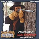 Mountain Cat: Wilderness Series, Book 18 (       UNABRIDGED) by David Thompson Narrated by Rusty Nelson