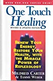 One Touch Healing: Renew Your Energy, Restore Your Health, With the Miracle Power of Reflexology