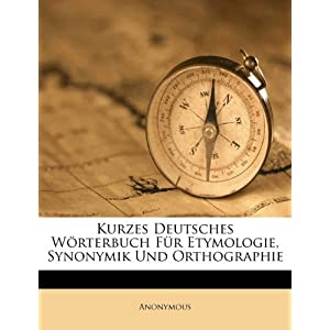 Online  Return Software Canada on Kurzes Deutsches Worterbuch Fur Etymologie  Synonymik Und Orthographie