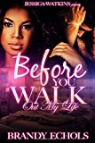 img - for Before You Walk Out My Life book / textbook / text book