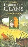 """Afficher """"La Guerre des clans. Cycle 1 n° 4 Avant la tempête"""""""