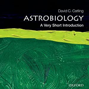 Astrobiology: A Very Short Introduction | [David C. Catling]