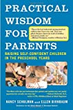 Practical Wisdom for Parents: Raising Self-Confident Children in the Preschool Years