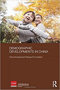 Demographic Developments In China (Routledge Studies On The Chinese Economy)