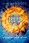 Origins: The Scientific Story of Crea...