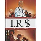 IRS : Les Nazis et l'or juif : Tome 1, La voie fiscale ; Tome 2, La strat�gie Hagenpar Stephen Desberg