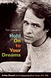 Hold on to Your Dreams: Arthur Russell and the Downtown Music Scene, 1973-1992 (Material Worlds)