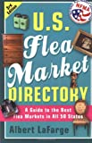 U.S. Flea Market Directory, 3rd Edition: A Guide to the Best Flea Markets in all 50 States