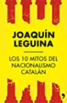 Los 10 mitos del nacionalismo catal�n